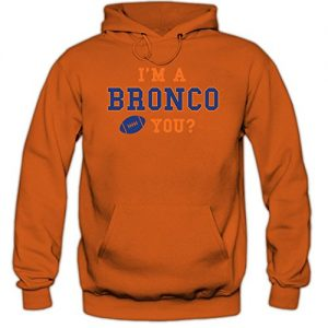 Im-a-Bronco-3-Hoody-Football-Hoodies-Super-Bowl-USA-Kapuzenpullover-FarbeOrange-Orange-F421GreXL-0